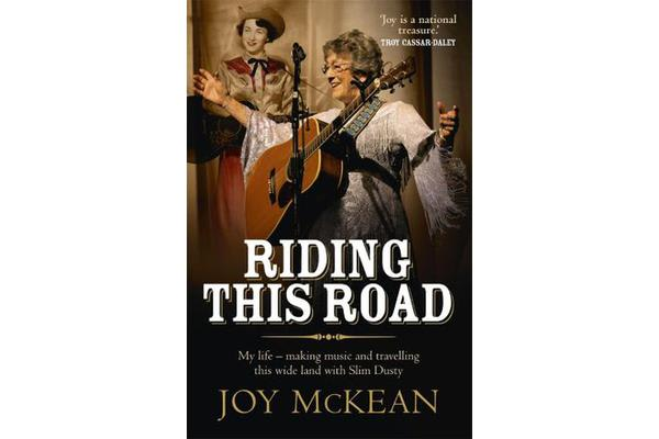 Riding this Road - My life   making music and travelling this wide land with Slim Dusty
