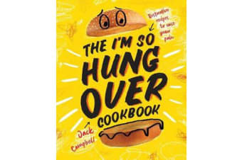 The I'm-So-Hungover Cookbook - Restorative recipes to ease your pain