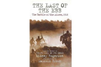 The Last of the Ebb - The Battle of the Aisne, 1918