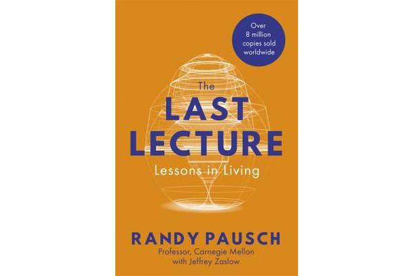 The Last Lecture - Lessons in Living