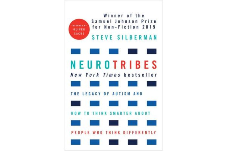 Neurotribes - The Legacy of Autism and How to Think Smarter About People Who Think Differently