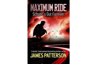 Maximum Ride - School's Out Forever