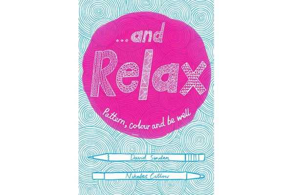 Image of ...and Relax - Pattern, Colour, Live Well