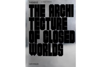 The Architecture of Closed Worlds - Or, What is the Power of Shit?