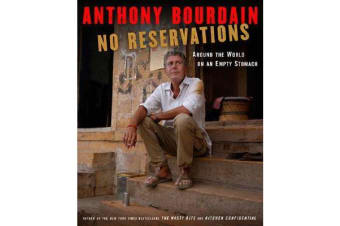 No Reservations - Around the World on an Empty Stomach