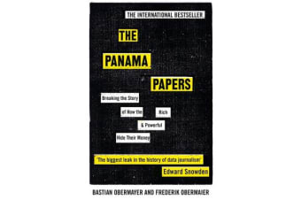 The Panama Papers - Breaking the Story of How the Rich and Powerful Hide Their Money