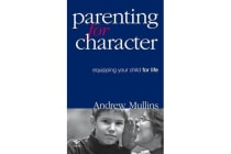 Parenting for Character - Equipping Your Child for Life