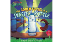 The Adventures of a Plastic Bottle - Little Green Books