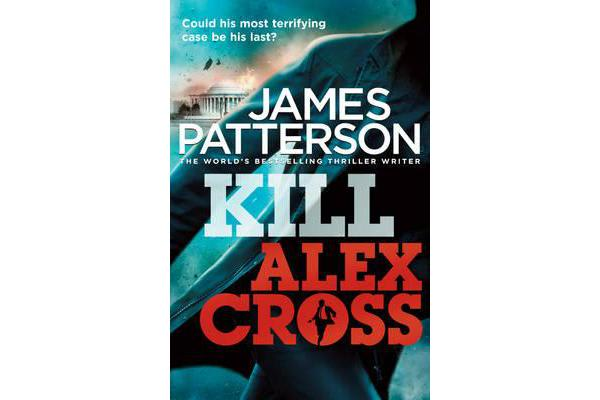 Kill Alex Cross - (Alex Cross 18)
