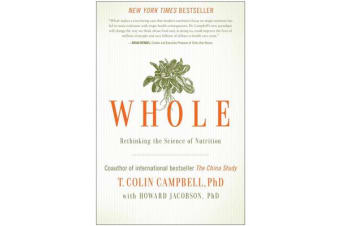 Whole - Rethinking the Science of Nutrition