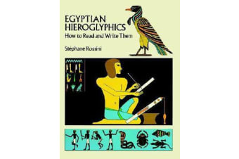 Egyptian Hieroglyphics - How to Read and Write Them