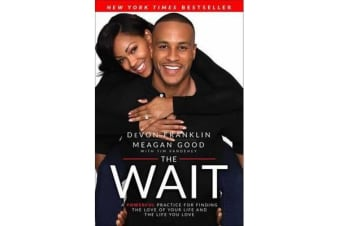 The Wait - A Powerful Practice for Finding the Love of Your Life and the Life You Love