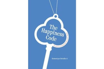 The Happiness Code - Ten Keys to Being the Best You Can Be