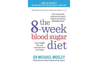 The 8-week Blood Sugar Diet - Lose weight and reprogramme your body