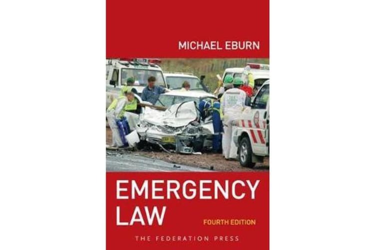 Emergency Law, 4th Edition - Rights, liabilities and duties of emergency workers and volunteers
