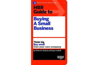 HBR Guide to Buying a Small Business - Think Big, Buy Small, Own Your Own Company
