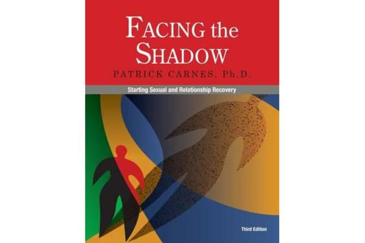 Facing the Shadow - Starting Sexual and Relationship Recovery