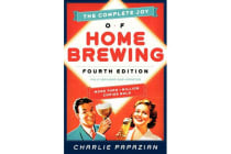 The Complete Joy of Homebrewing - Fully Revised and Updated
