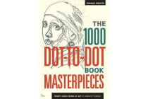 The 1000 Dot-to-Dot Book: Masterpieces - Twenty Iconic works of art to complete yourself