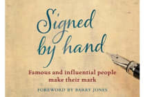 Signed by Hand - Famous and Influential People Make Their Mark