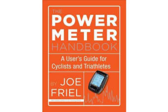 The Power Meter Handbook - A User's Guide for Cyclists and Triathletes