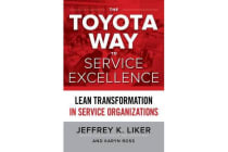The Toyota Way to Service Excellence - Lean Transformation in Service Organizations
