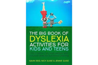 The Big Book of Dyslexia Activities for Kids and Teens - 100+ Creative, Fun, Multi-Sensory and Inclusive Ideas for Successful Learning