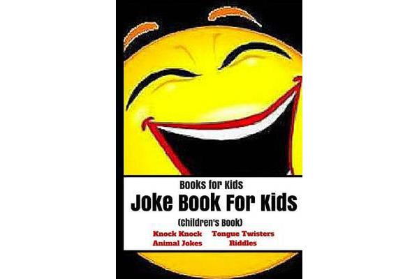 Image of Books for Kids - Joke Book for Kids (Children's Book): (Knock Knock, Animal Jokes, Tongue Twisters, Riddles)