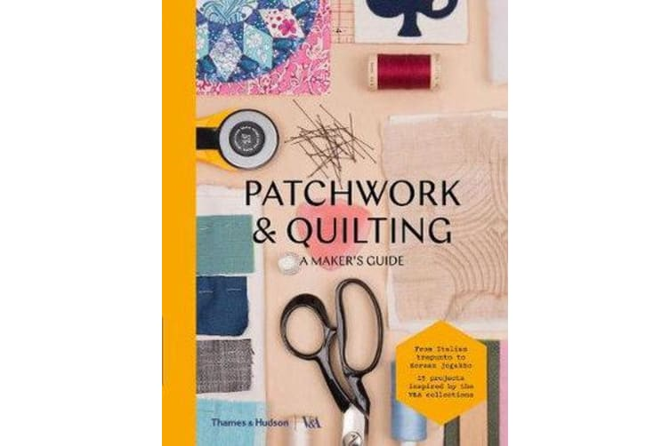 Patchwork and Quilting - A Maker's Guide