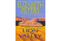 Lion in the Valley - An Amelia Peabody Novel of Suspense