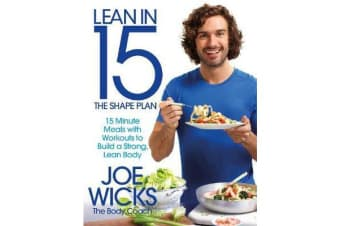 Lean in 15 - The Shape Plan - 15 Minute Meals With Workouts to Build a Strong, Lean Body
