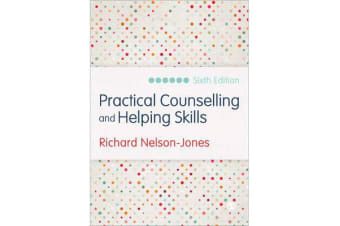 Practical Counselling and Helping Skills - Text and Activities for the Lifeskills Counselling Model