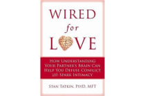 Wired for Love - How Understanding Your Partner's Brain Can Help You Defuse Conflicts and Spark Intimacy