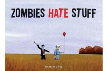 Zombies Hate Things