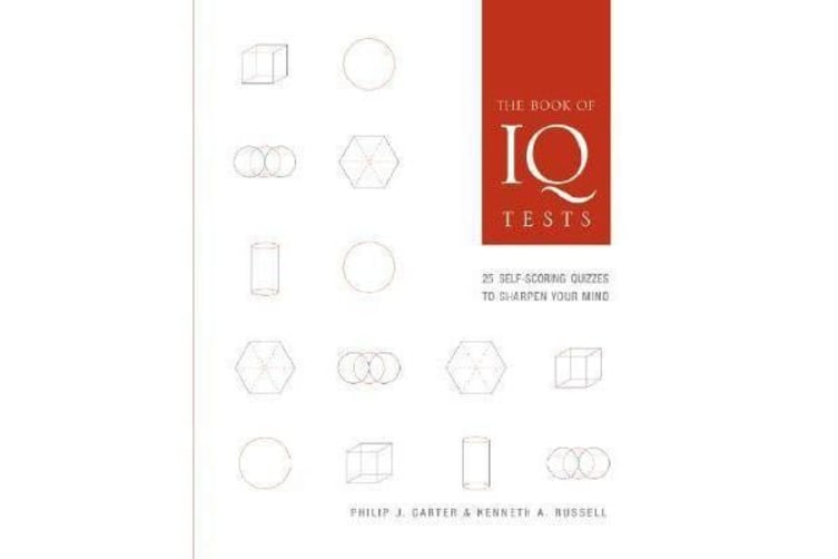 The Book of IQ Tests - 25 Self-scoring Quizzes to Sharpen Your Mind
