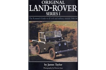 Original Land Rover Series 1 - The Restorer's Guide to Civil & Military Models 1948-58