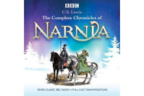 The Complete Chronicles of Narnia - The Classic BBC Radio 4 Full-Cast Dramatisations
