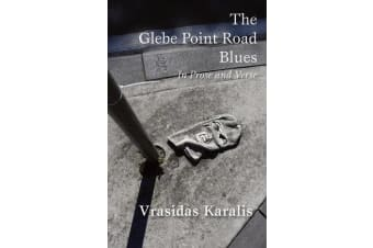 The Glebe Point Road Blues - In Prose and Verse