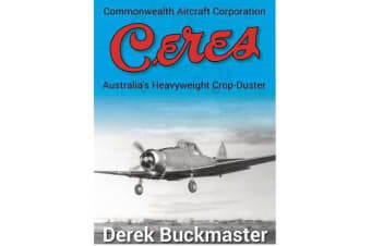Commonwealth Aircraft Corporation Ceres - Australia's Heavyweight Crop-Duster