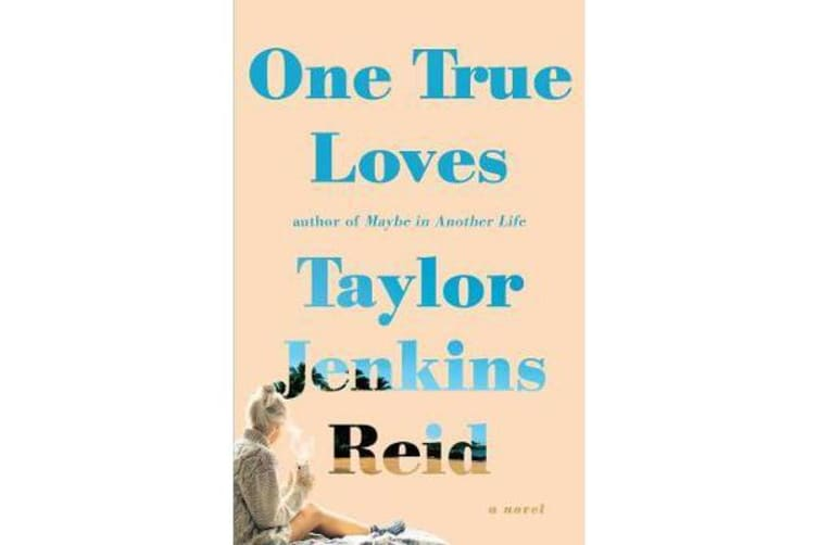 One True Loves - A Novel