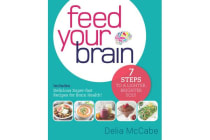 Feed Your Brain - 7 steps to a lighter, brighter you!