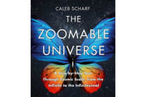 The Zoomable Universe - A Step-by-Step Tour Through Cosmic Scale, from the Infinite to the Infinitesimal