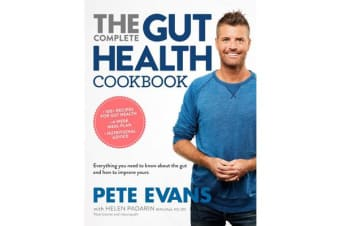 The Complete Gut Health Cookbook - Everything You Need to Know About the Gut and How to Improve Yours