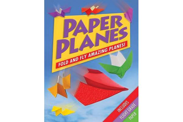 Image of Paper Planes - Fold and Fly Amazing Planes!