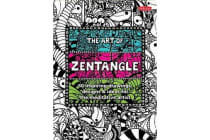 The Art of Zentangle - 50 Inspiring Drawings, Designs & Ideas for the Meditative Artist