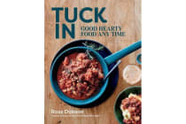 Tuck in - Good Hearty Food Any Time