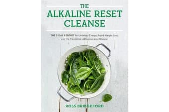 Alkaline Reset Cleanse - The 7-Day Reboot for Unlimited Energy, Rapid Weight Loss, and the Prevention of Degenerative Disease
