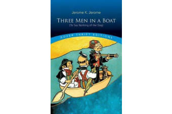 Three Men in a Boat: (To Say Nothing of the Dog) - (To Say Nothing of the Dog)