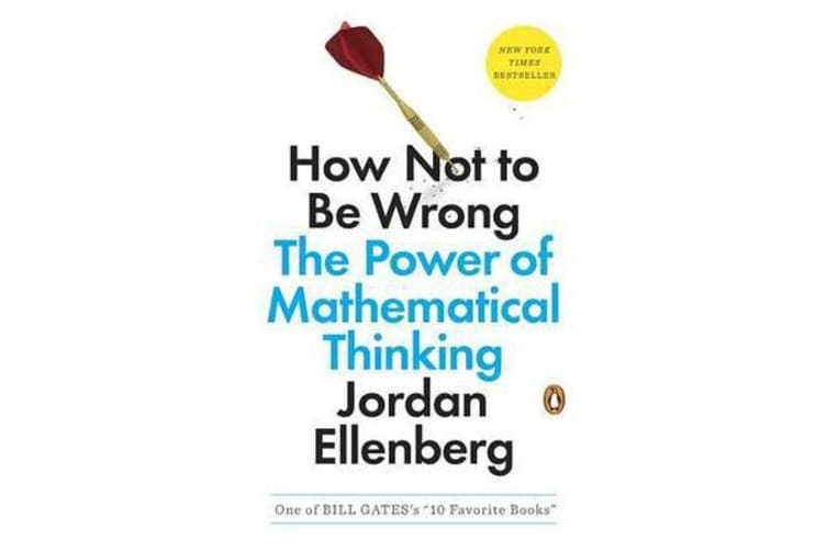 How Not to Be Wrong - The Power of Mathematical Thinking