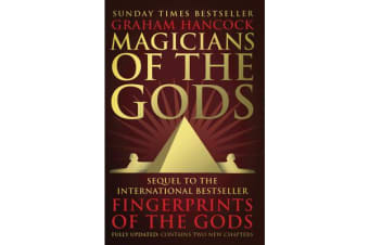 Magicians of the Gods - The Forgotten Wisdom of Earth's Lost Civilisation - the Sequel to Fingerprints of the Gods